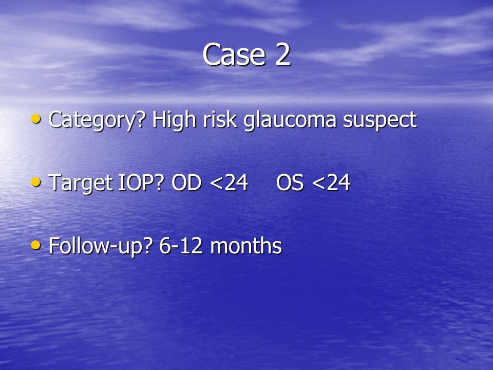 Case 2 Category.High risk glaucoma suspect Category.