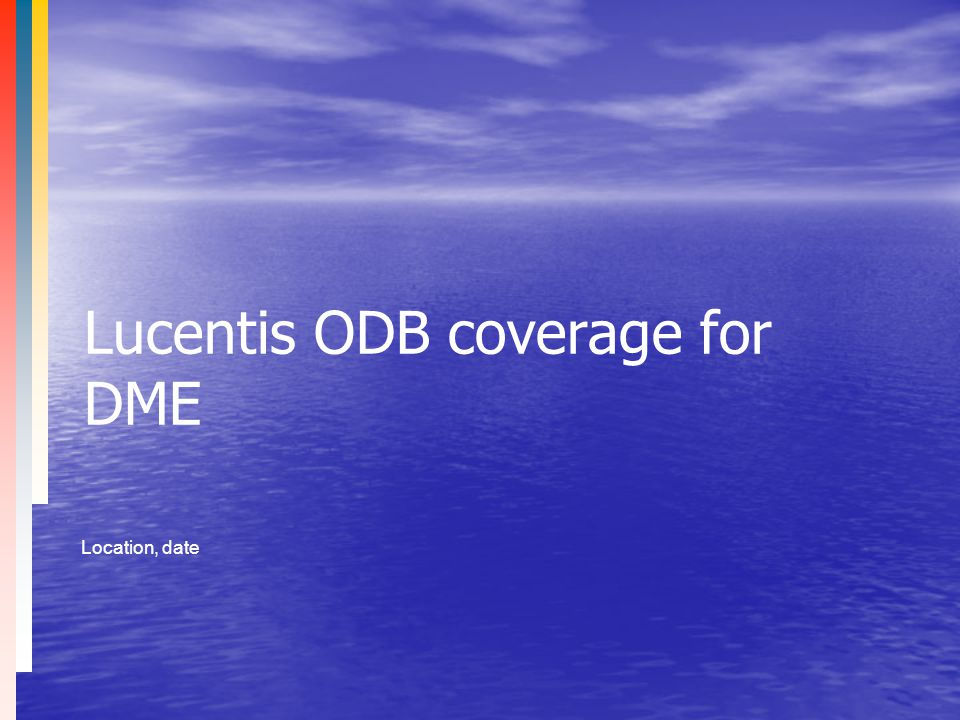 Lucentis ODB coverage for DME Location, date