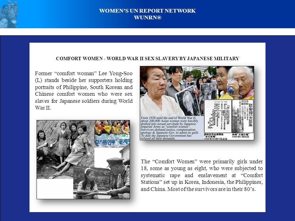 COMFORT WOMEN - WORLD WAR II SEX SLAVERY BY JAPANESE MILITARY Former comfort woman Lee Yong-Soo (L) stands beside her supporters holding portraits of Philippine, South Korean and Chinese comfort women who were sex slaves for Japanese soldiers during World War II.