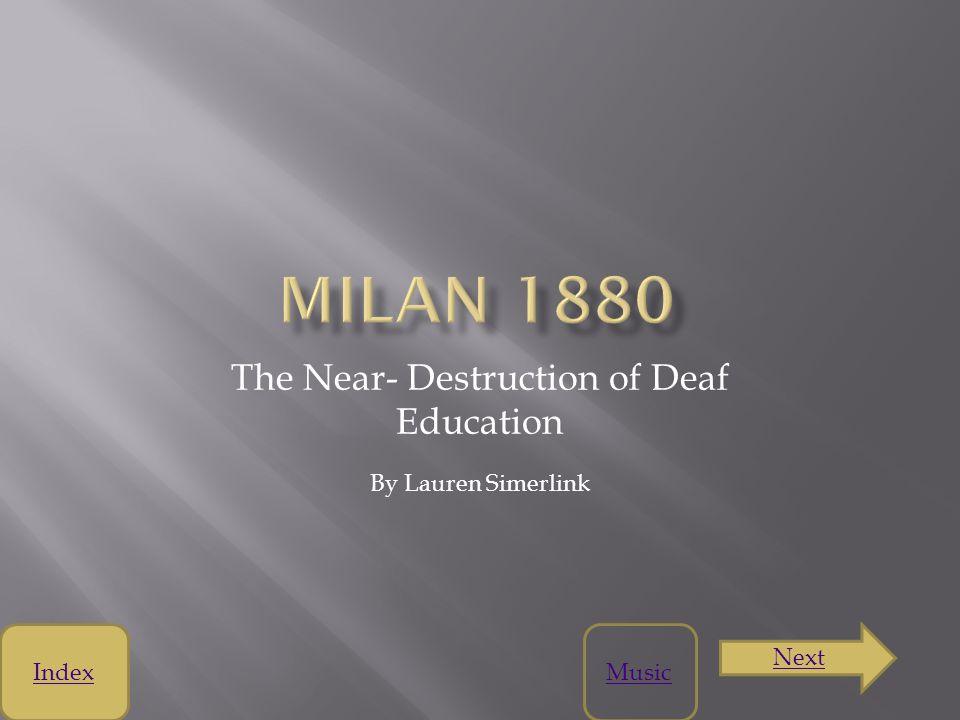 The Near- Destruction of Deaf Education By Lauren Simerlink Next IndexMusic