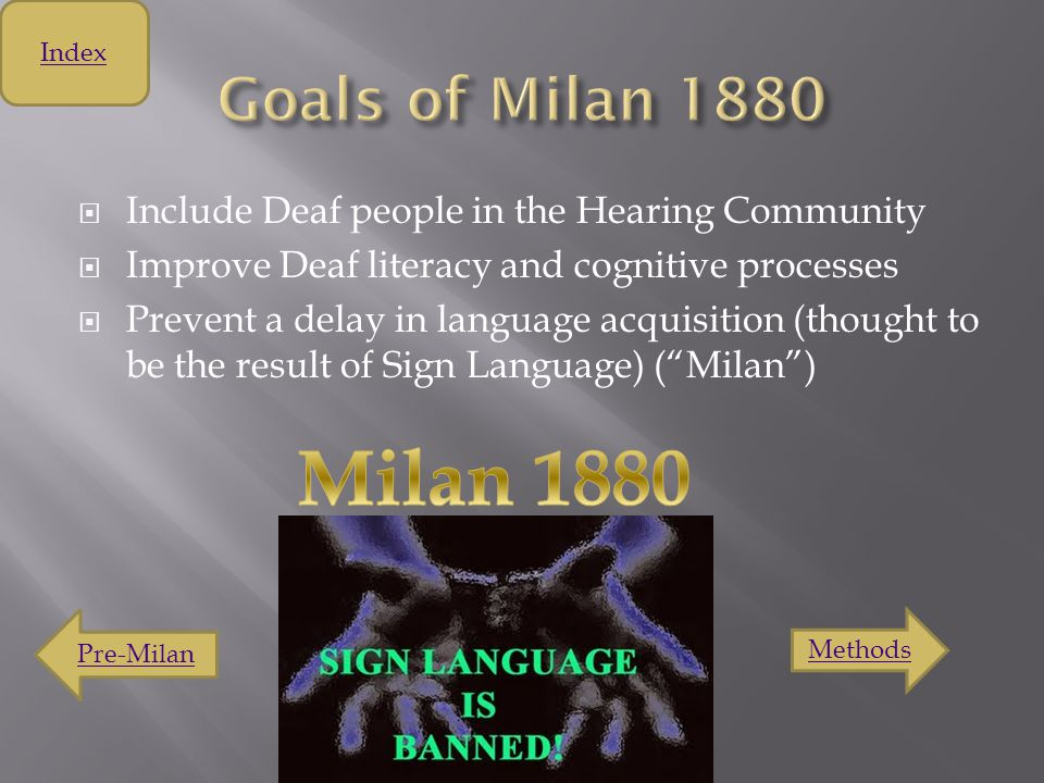  Deaf people were isolated - Couldn't sign or speak  Felt awkward in public settings (Van Cleve) Index Reformation Lip-reading