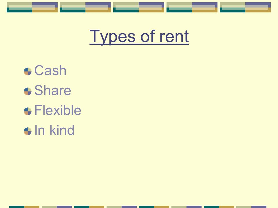 Types of rent Cash Share Flexible In kind