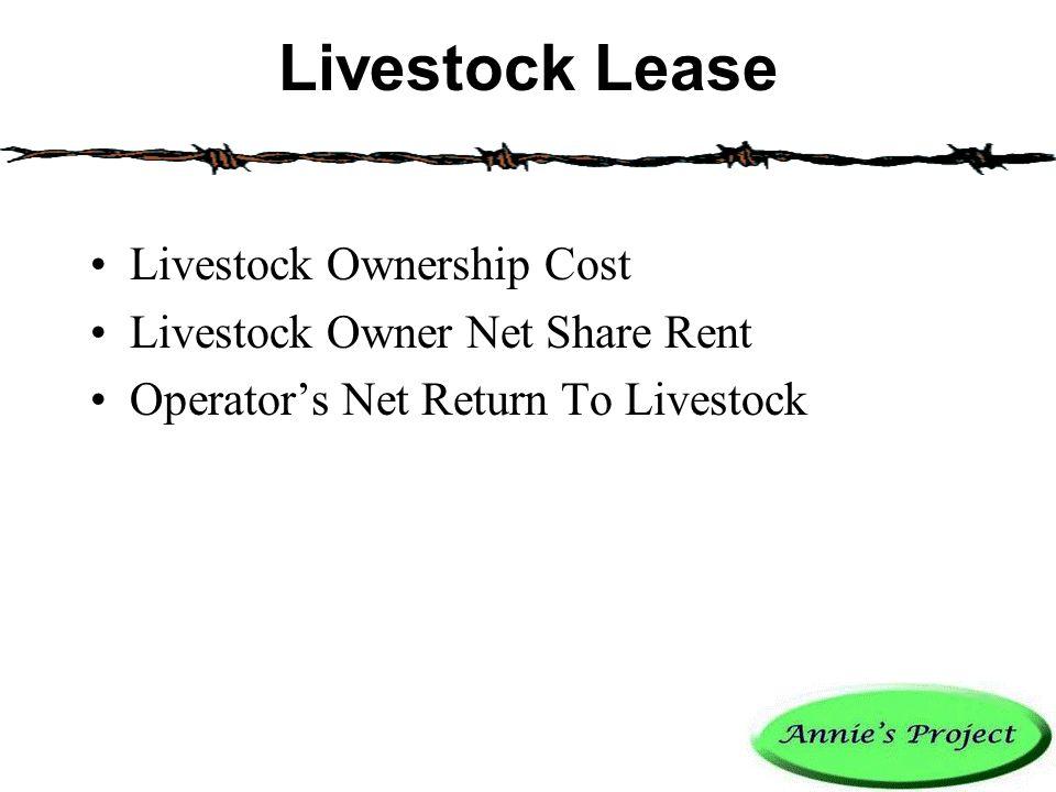 Livestock Lease Livestock Ownership Cost Livestock Owner Net Share Rent Operator's Net Return To Livestock