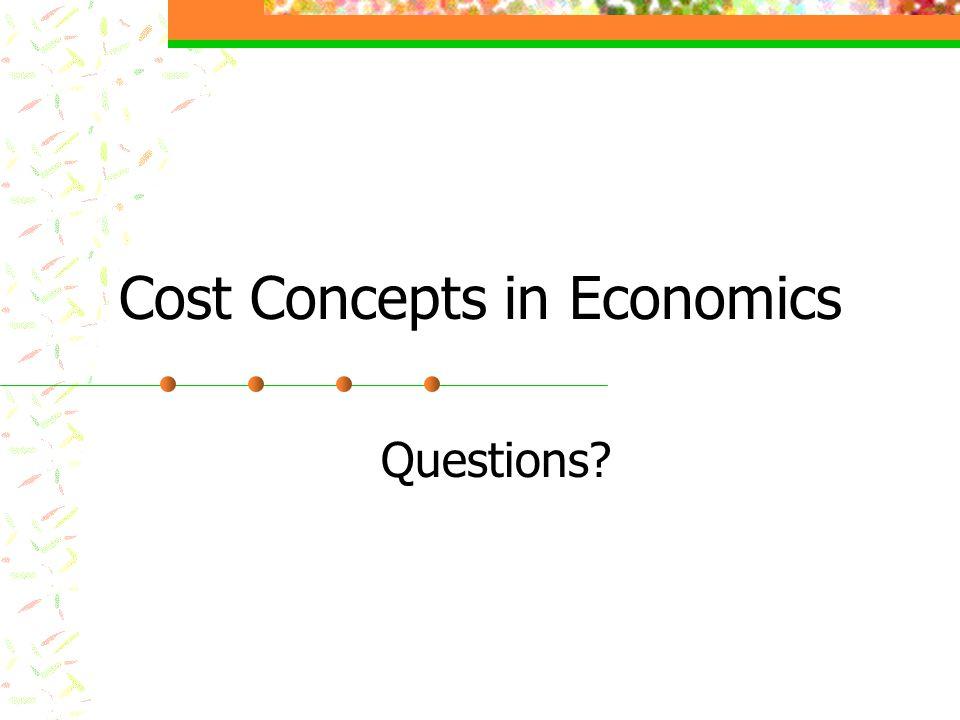 Cost Concepts in Economics Questions
