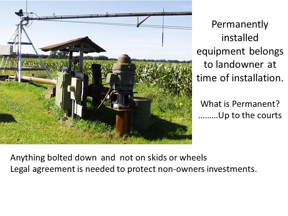 Permanently installed equipment belongs to landowner at time of installation.
