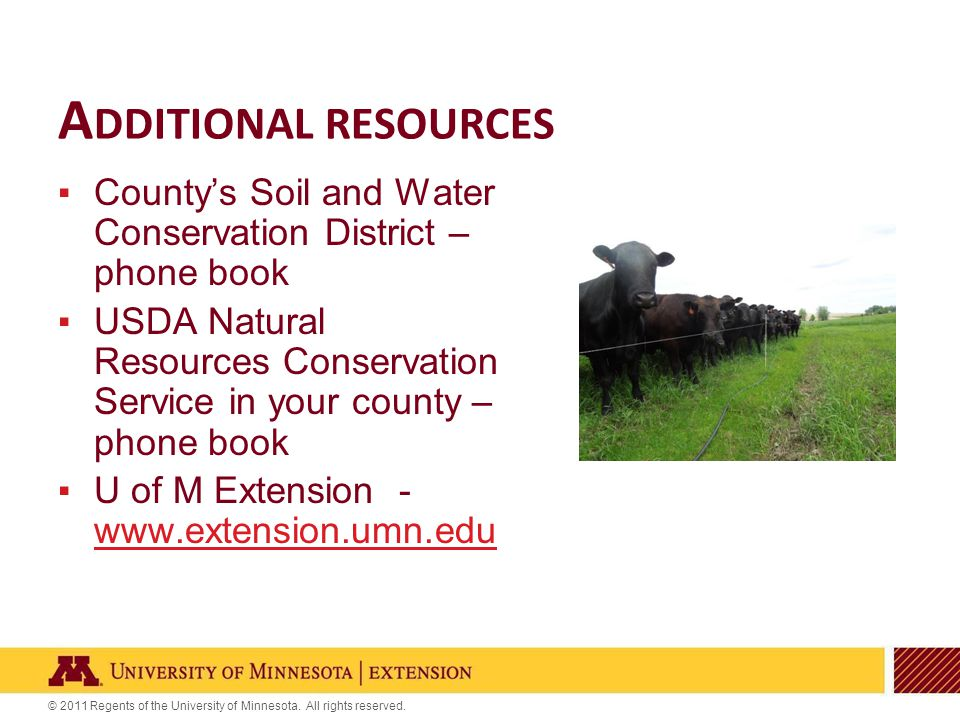 © 2011 Regents of the University of Minnesota. All rights reserved. ▪County's Soil and Water Conservation District – phone book ▪USDA Natural Resource
