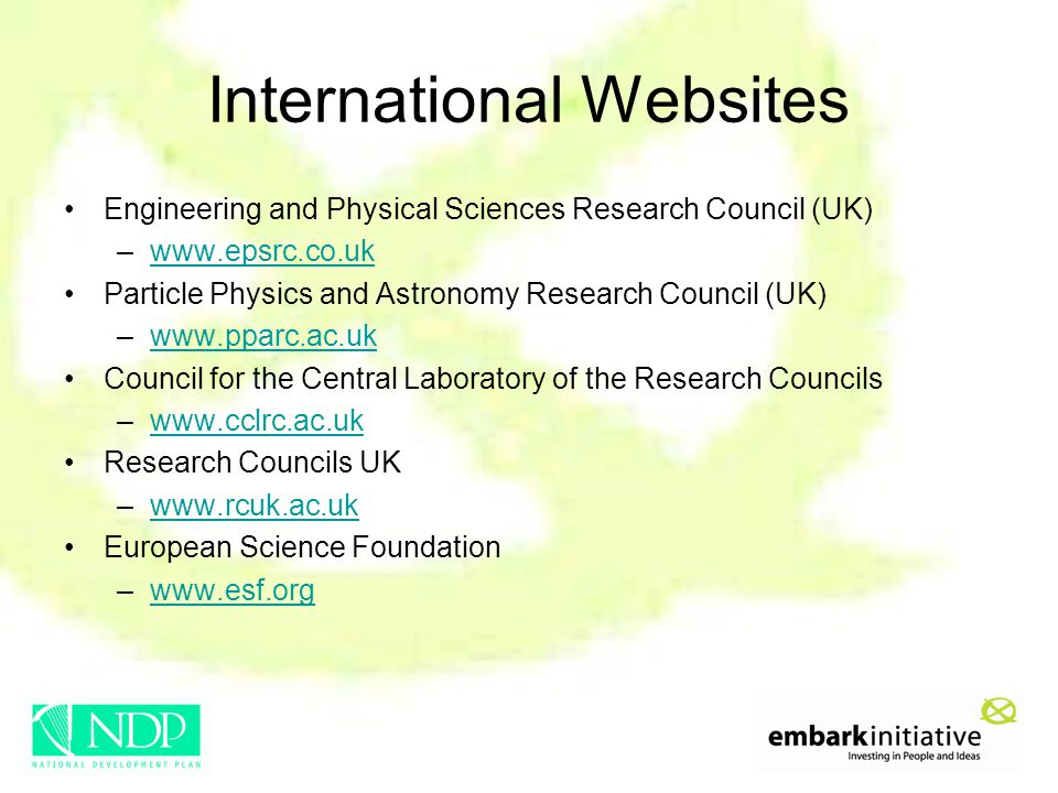 International Websites Engineering and Physical Sciences Research Council (UK) –www.epsrc.co.ukwww.epsrc.co.uk Particle Physics and Astronomy Research