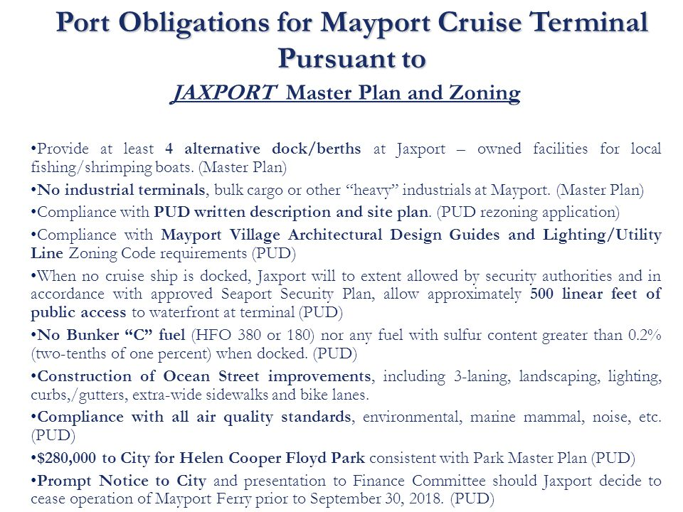 JAXPORT Master Plan and Zoning Provide at least 4 alternative dock/berths at Jaxport – owned facilities for local fishing/shrimping boats.