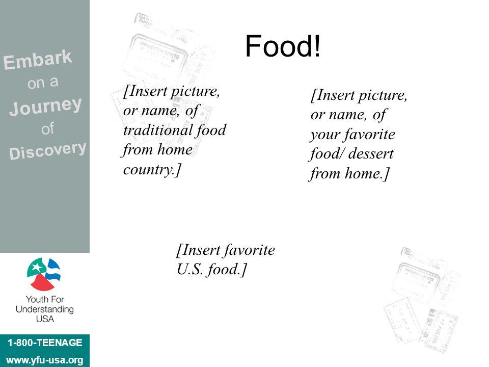 1-800-TEENAGE www.yfu-usa.org Embark on a Journey of Discovery Food.