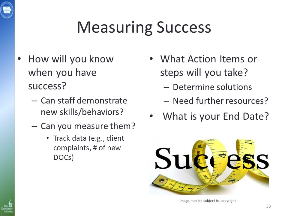 Measuring Success How will you know when you have success.