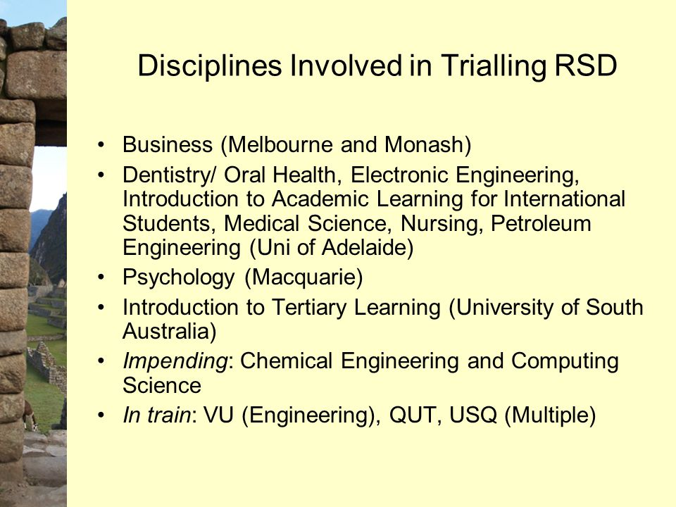 Disciplines Involved in Trialling RSD Business (Melbourne and Monash) Dentistry/ Oral Health, Electronic Engineering, Introduction to Academic Learnin