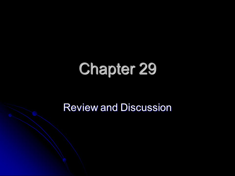 Chapter 29 Review and Discussion