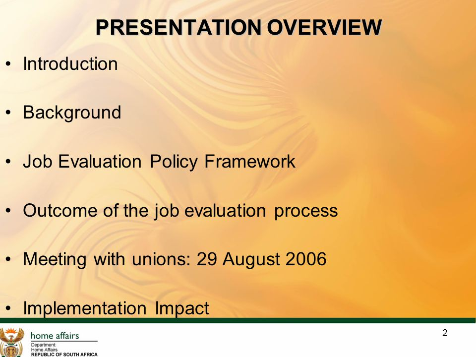 2 PRESENTATION OVERVIEW Introduction Background Job Evaluation Policy Framework Outcome of the job evaluation process Meeting with unions: 29 August 2