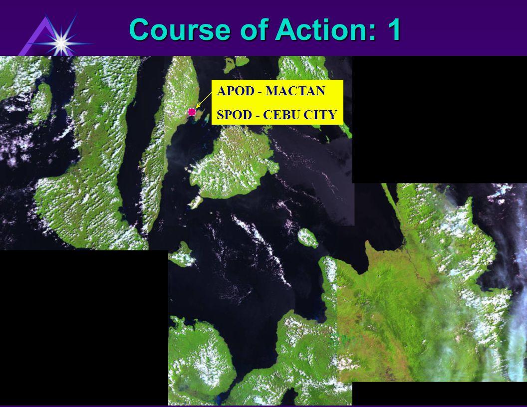 Course of Action: 1 APOD - MACTAN SPOD - CEBU CITY