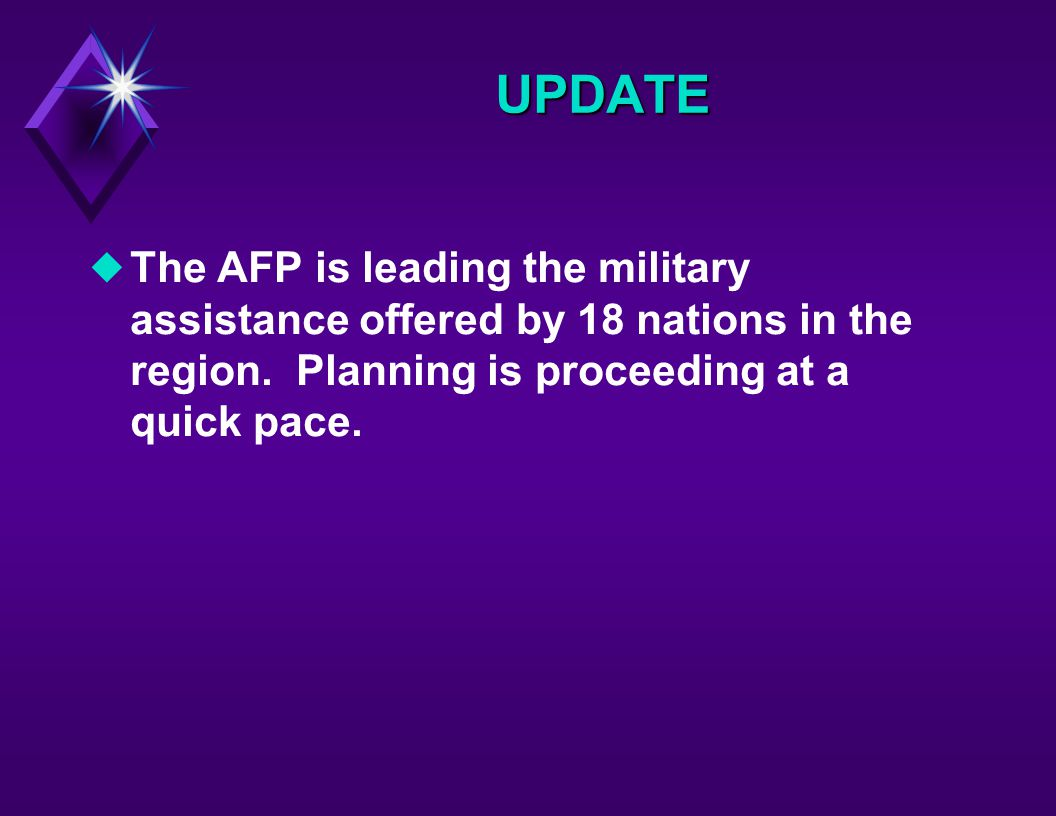 UPDATE uThe AFP is leading the military assistance offered by 18 nations in the region.