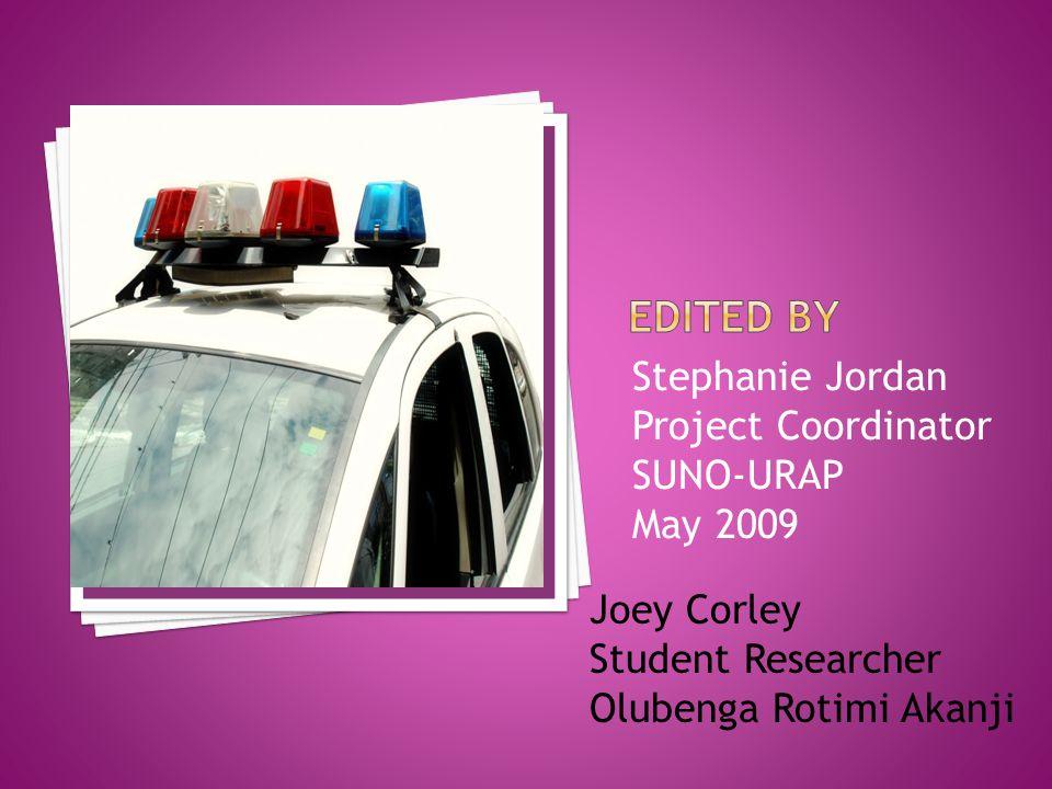 Stephanie Jordan Project Coordinator SUNO-URAP May 2009 Joey Corley Student Researcher Olubenga Rotimi Akanji