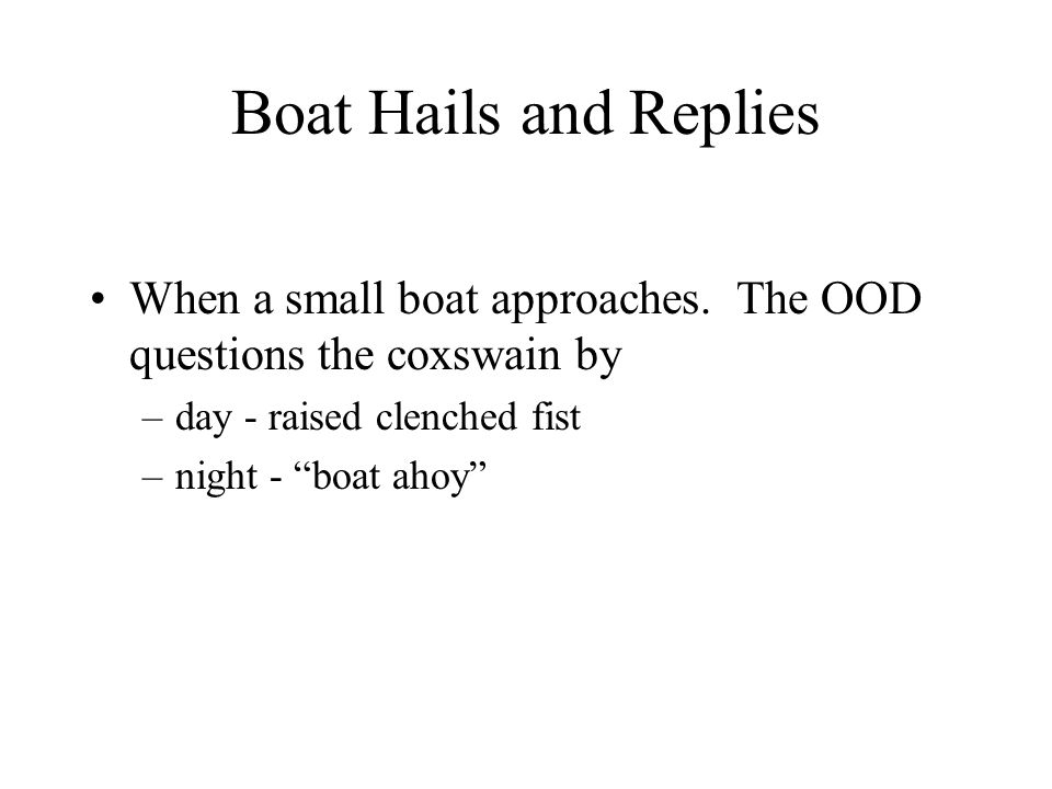 Boat Hails and Replies When a small boat approaches.