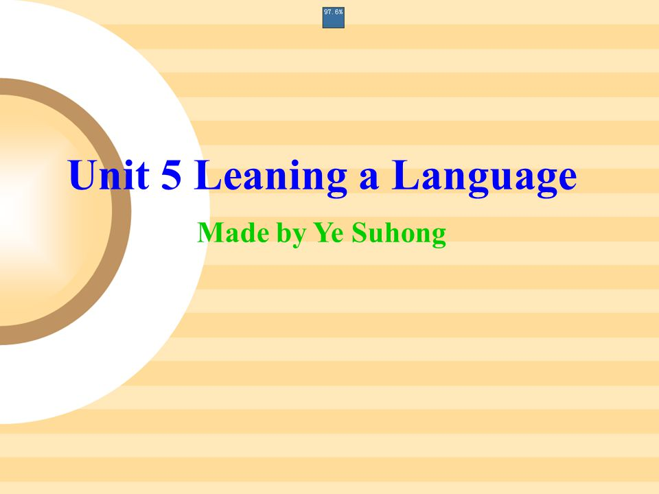 Unit 5 Leaning a Language Made by Ye Suhong