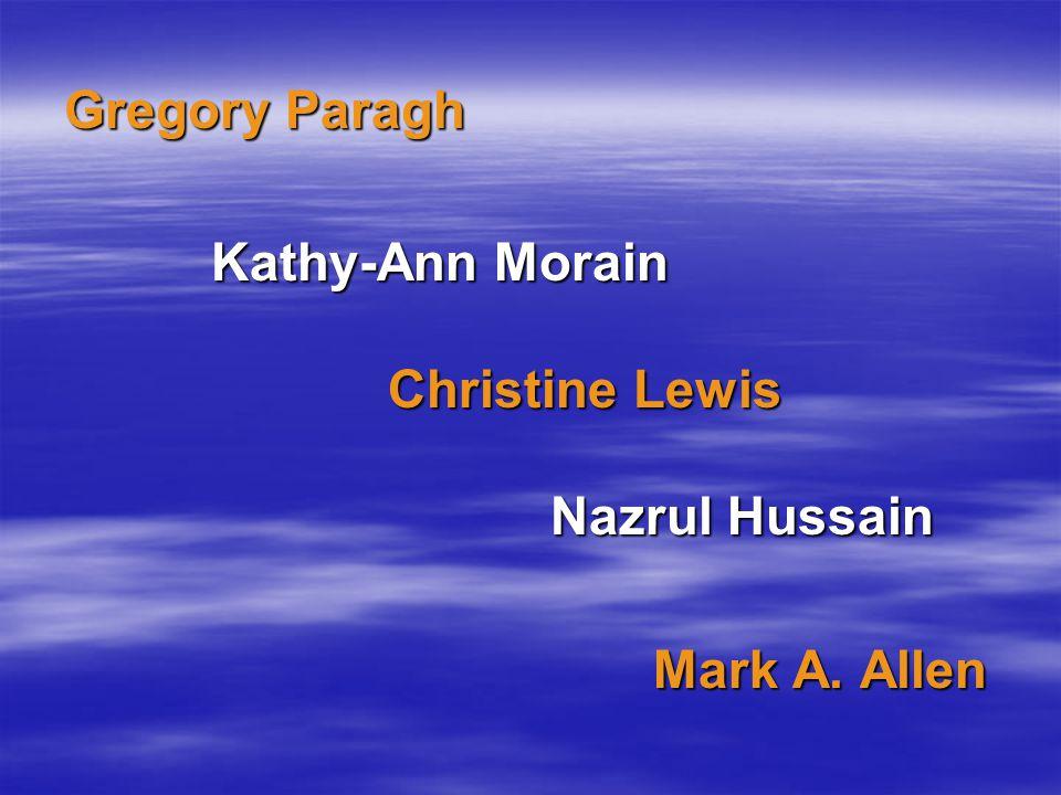 Gregory Paragh Kathy-Ann Morain Kathy-Ann Morain Christine Lewis Christine Lewis Nazrul Hussain Nazrul Hussain Mark A.