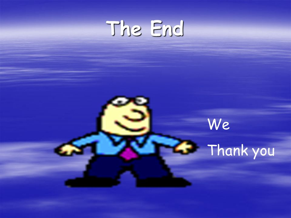 The End We Thank you