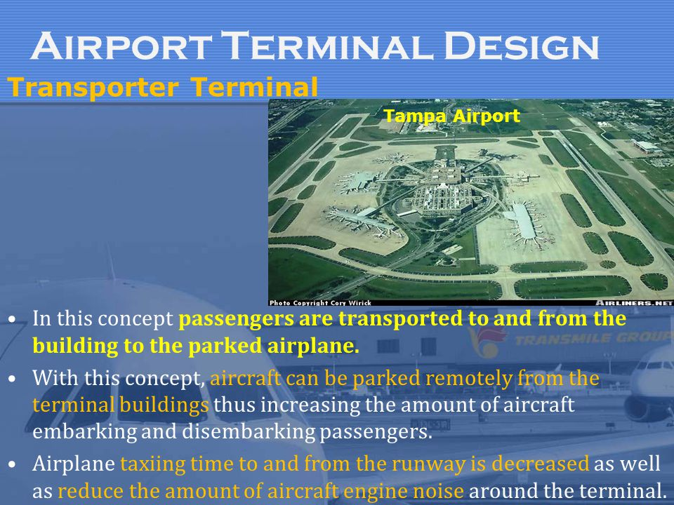 Tampa Airport Transporter Terminal Airport Terminal Design In this concept passengers are transported to and from the building to the parked airplane.