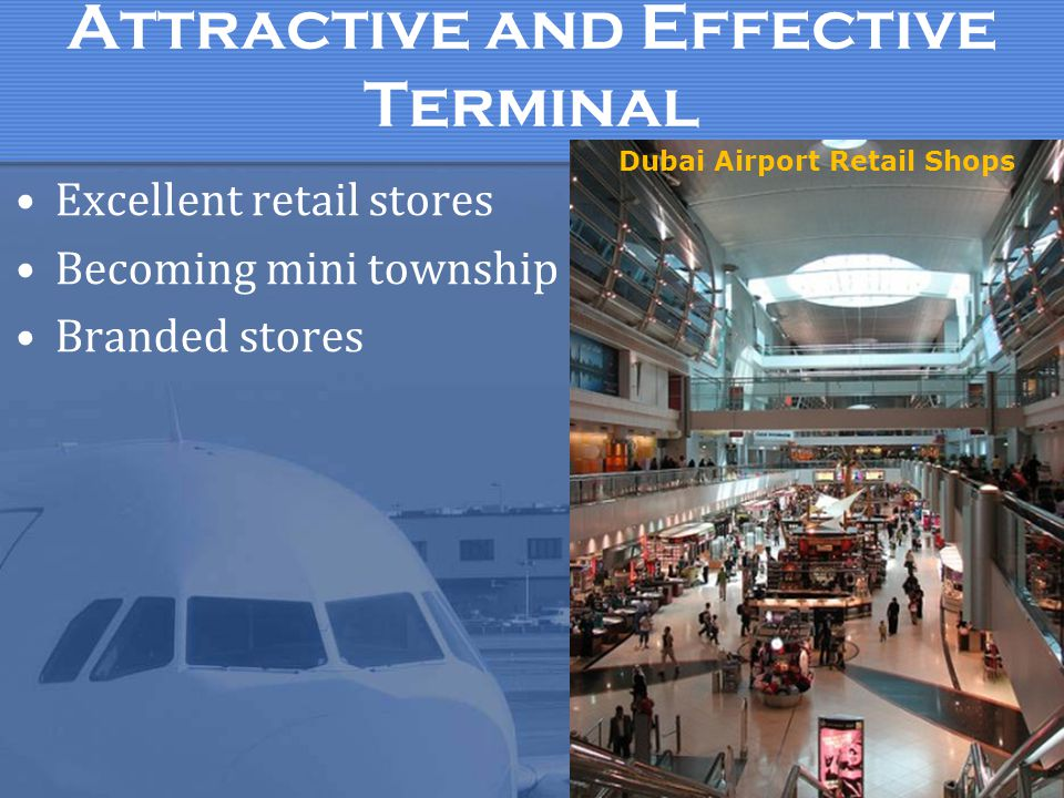 Attractive and Effective Terminal Excellent retail stores Becoming mini township Branded stores Dubai Airport Retail Shops