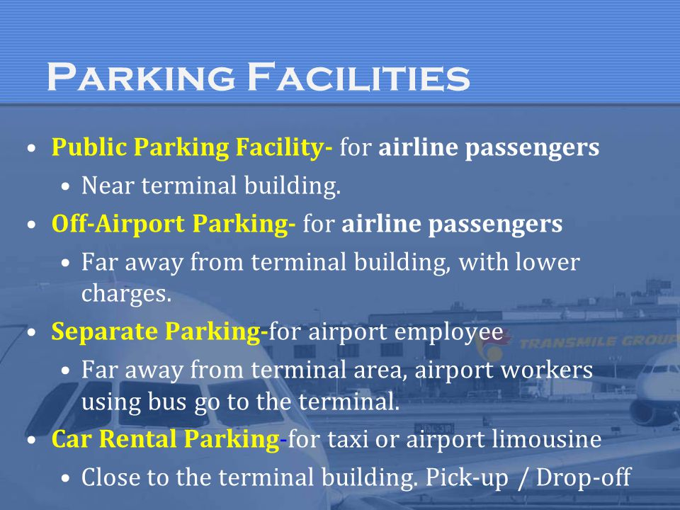Public Parking Facility- for airline passengers Near terminal building. Off-Airport Parking- for airline passengers Far away from terminal building, w