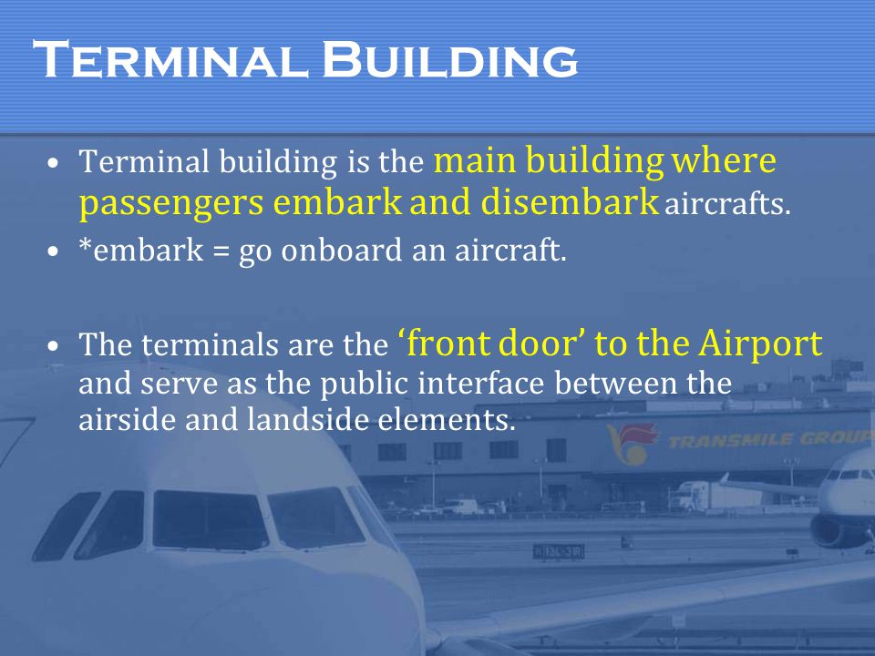 Attractive and Effective Terminal Pleasing & good waiting environment