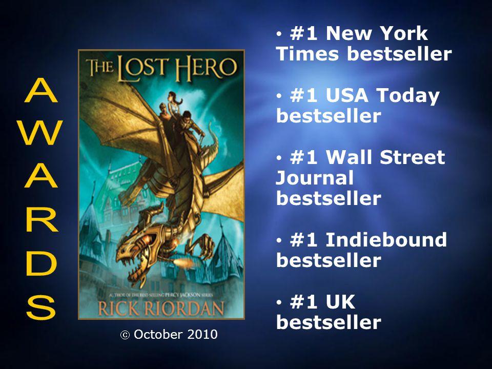 #1 New York Times bestseller #1 USA Today bestseller #1 Wall Street Journal bestseller #1 Indiebound bestseller #1 UK bestseller  October 2010
