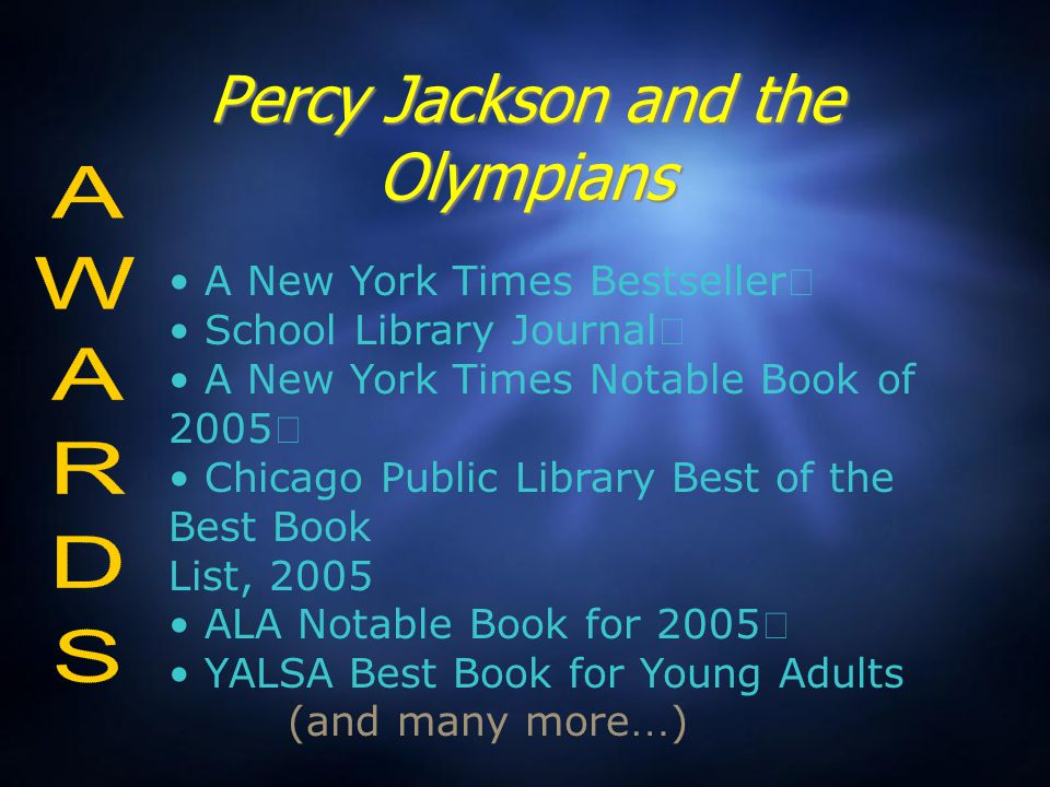Percy Jackson and the Olympians A New York Times Bestseller School Library Journal A New York Times Notable Book of 2005 Chicago Public Library Best o