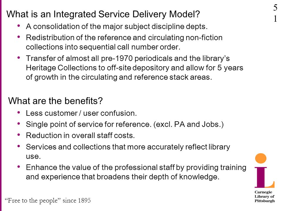 Free to the people since 1895 What is an Integrated Service Delivery Model.