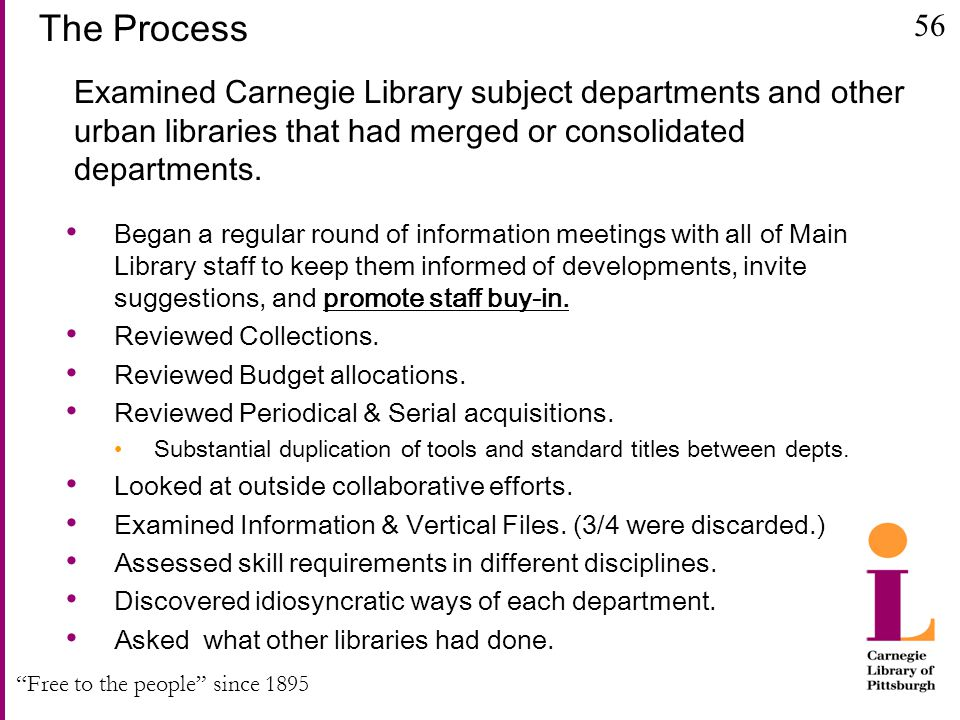 Free to the people since 1895 The Process Examined Carnegie Library subject departments and other urban libraries that had merged or consolidated departments.