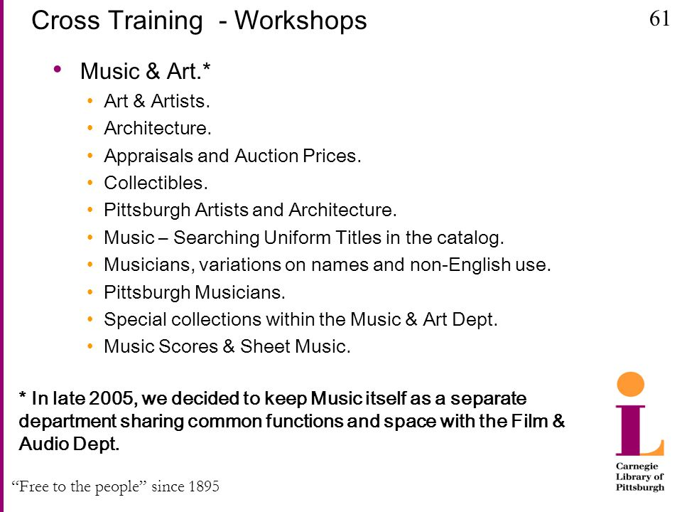 Free to the people since 1895 Cross Training - Workshops Music & Art.* Art & Artists.