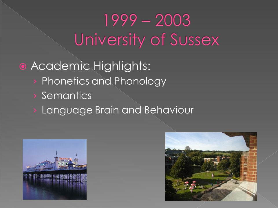  Academic Highlights: › Phonetics and Phonology › Semantics › Language Brain and Behaviour