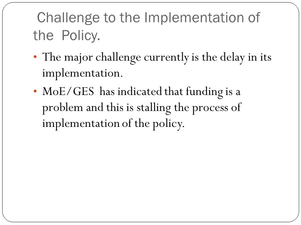 Challenge to the Implementation of the Policy.