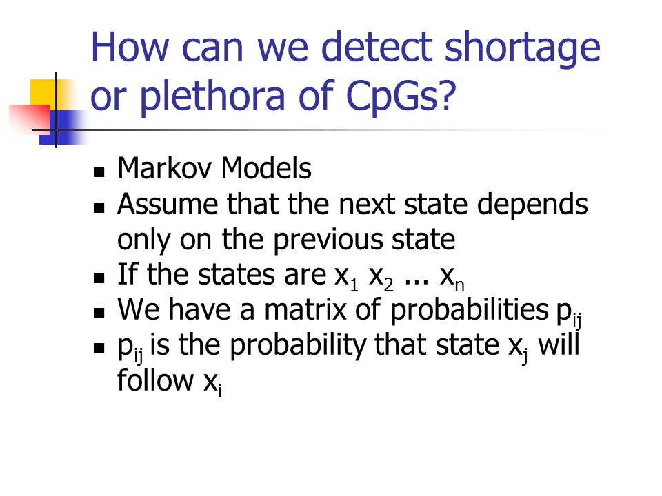 How can we detect shortage or plethora of CpGs.