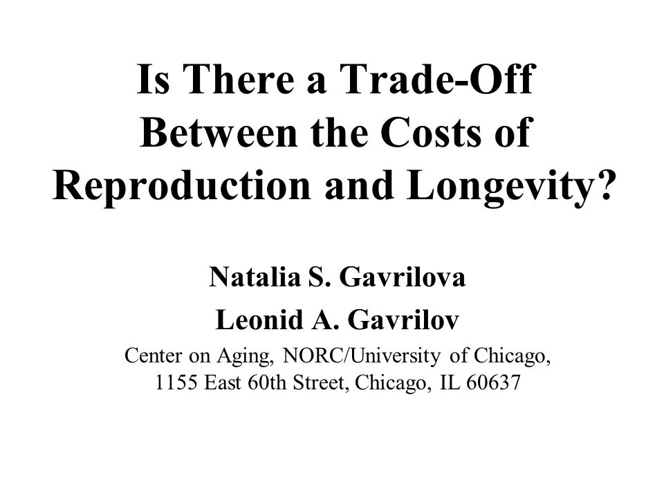 Is There a Trade-Off Between the Costs of Reproduction and Longevity.