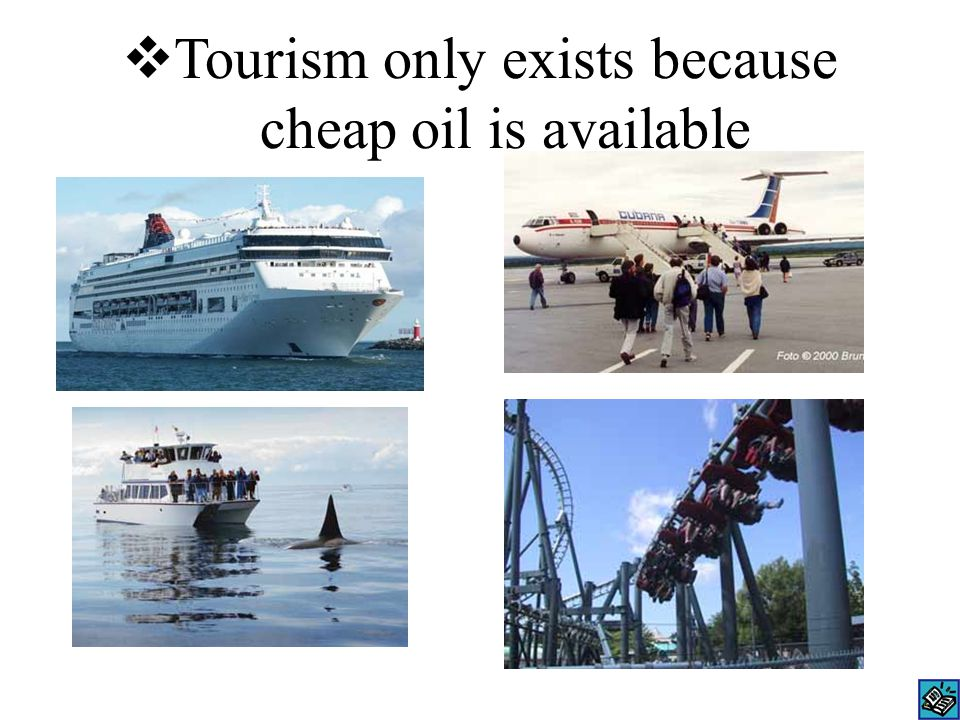  Tourism only exists because cheap oil is available