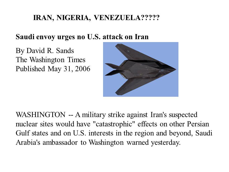 IRAN, NIGERIA, VENEZUELA . Saudi envoy urges no U.S.