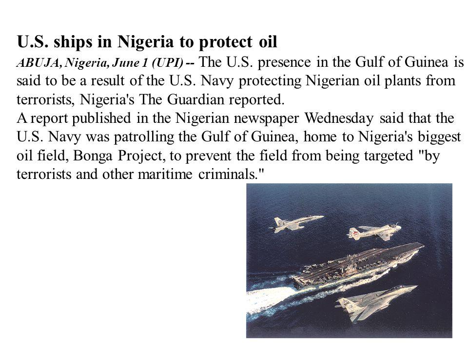 U.S. ships in Nigeria to protect oil ABUJA, Nigeria, June 1 (UPI) -- The U.S.