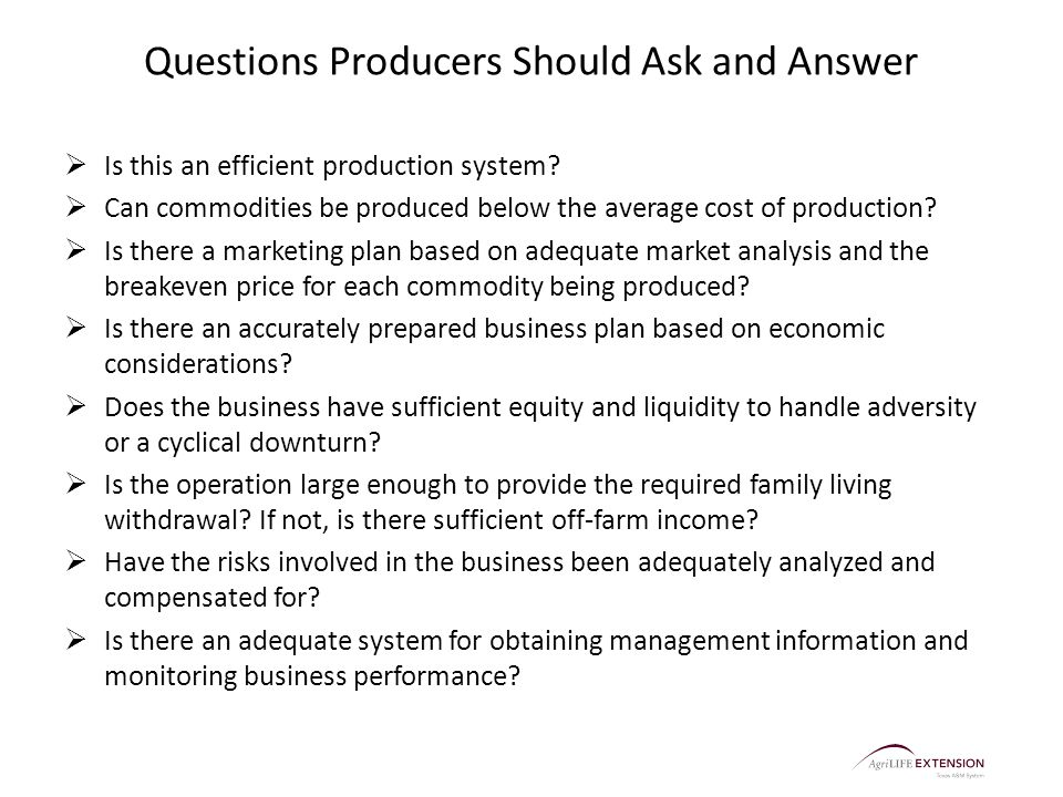 Questions Producers Should Ask and Answer  Is this an efficient production system.