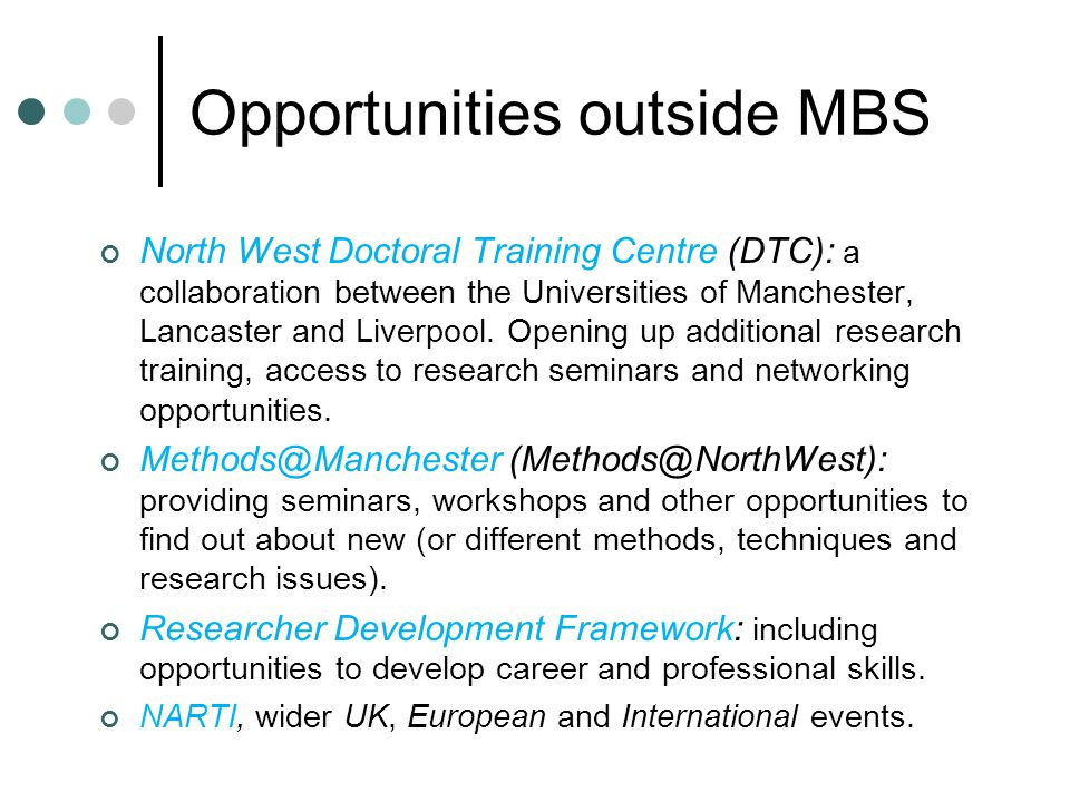 Opportunities outside MBS North West Doctoral Training Centre (DTC): a collaboration between the Universities of Manchester, Lancaster and Liverpool.