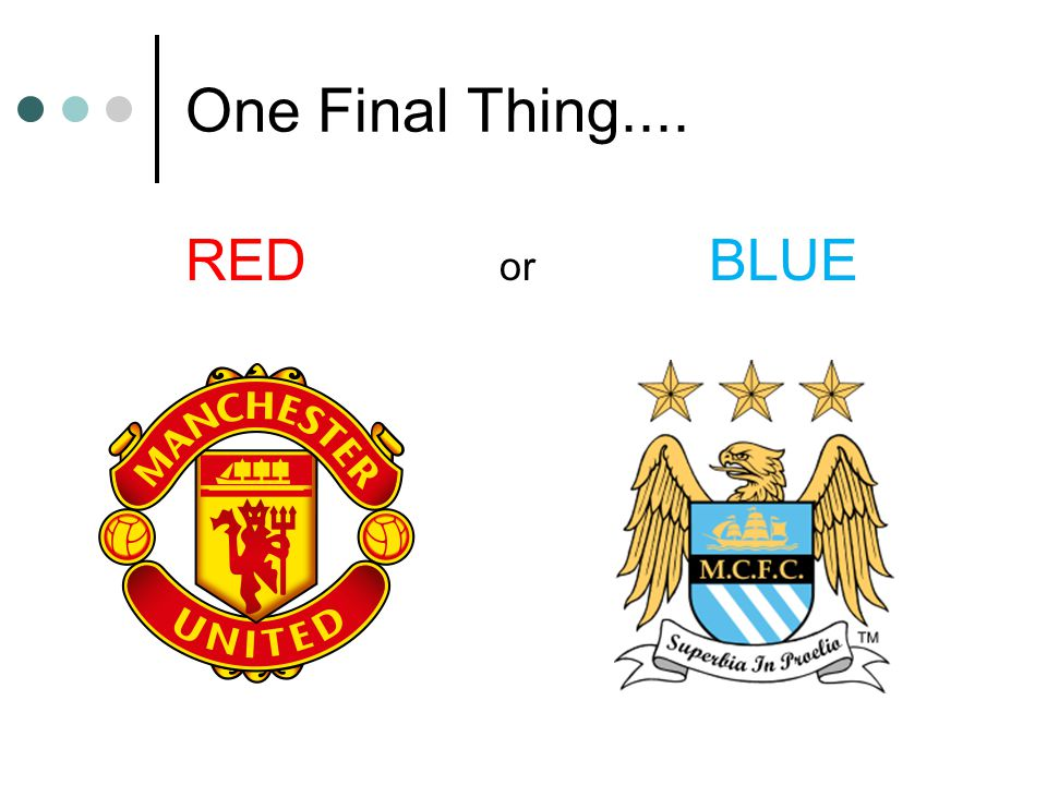 One Final Thing.... RED or BLUE