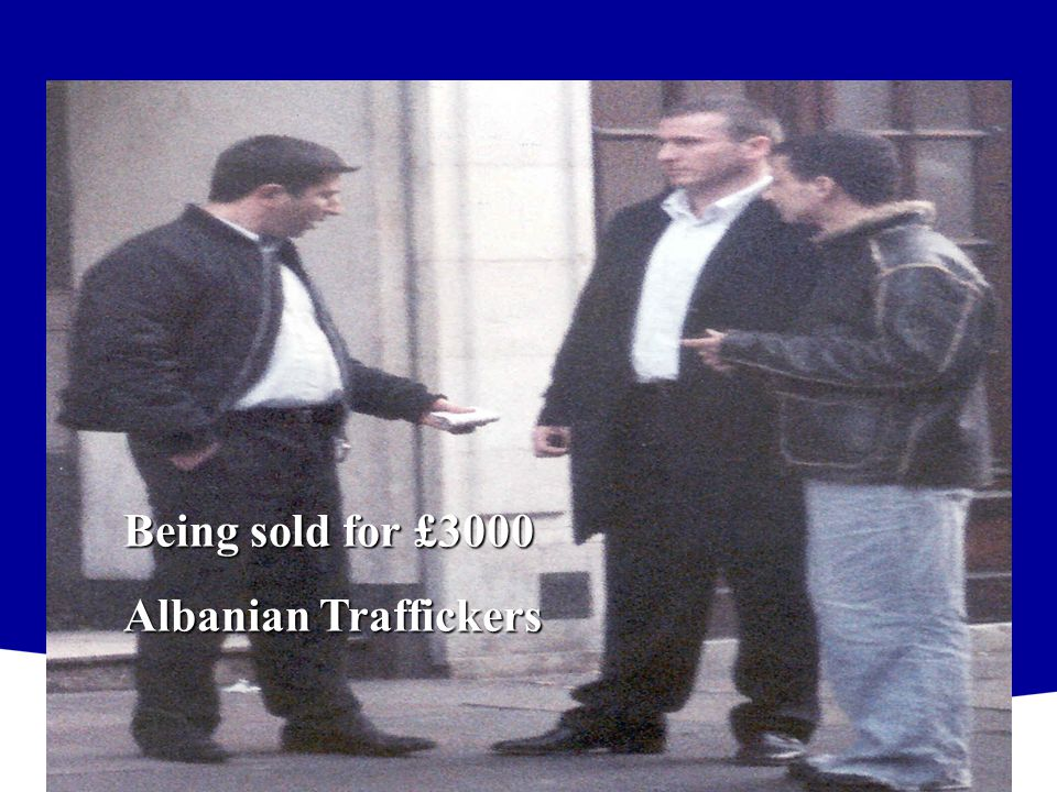 Being sold for £3000 Albanian Traffickers