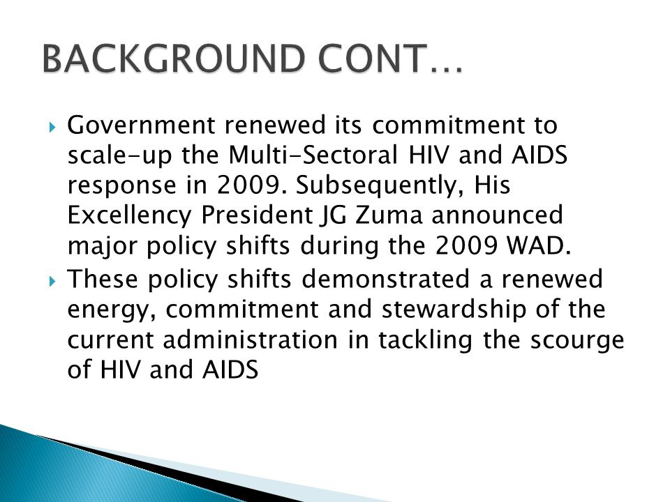  Government renewed its commitment to scale-up the Multi-Sectoral HIV and AIDS response in 2009.