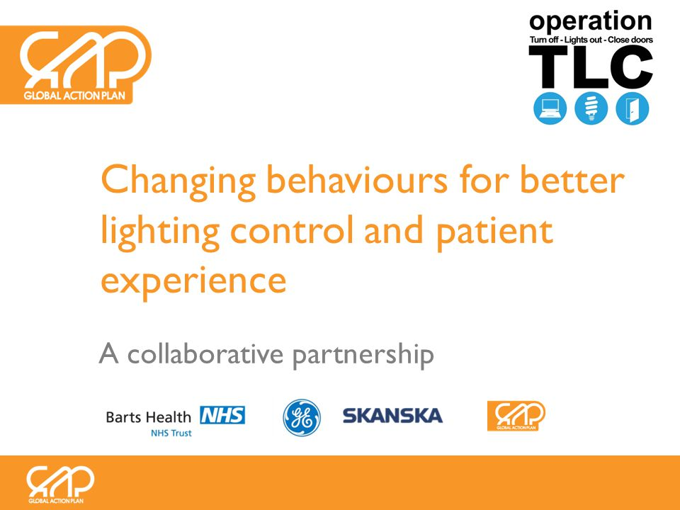 Changing behaviours for better lighting control and patient experience A collaborative partnership