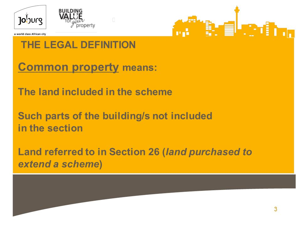 4 THE LEGAL DEFINITION Exclusive Use means: a part or parts of the common property for the exclusive use by the owner or owners of one or more sections, as contemplated in section 27; common propertyowner sectionssection 27