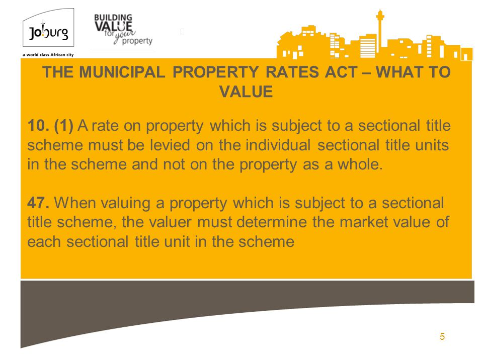 5 THE MUNICIPAL PROPERTY RATES ACT – WHAT TO VALUE 10.