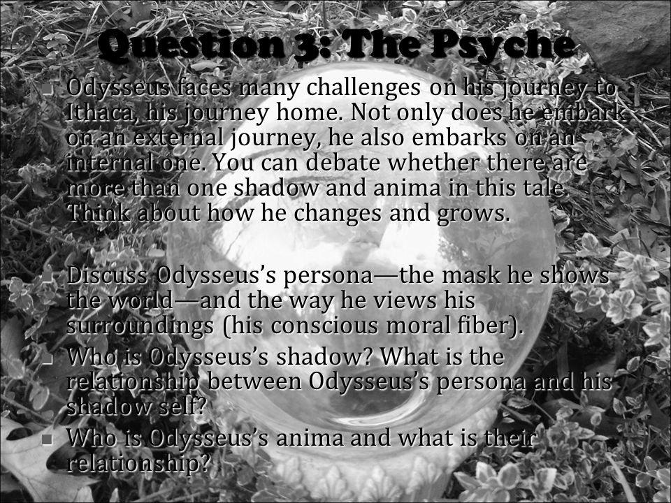 Question 4: Home Odysseus is exiled from Ithaca, his home.