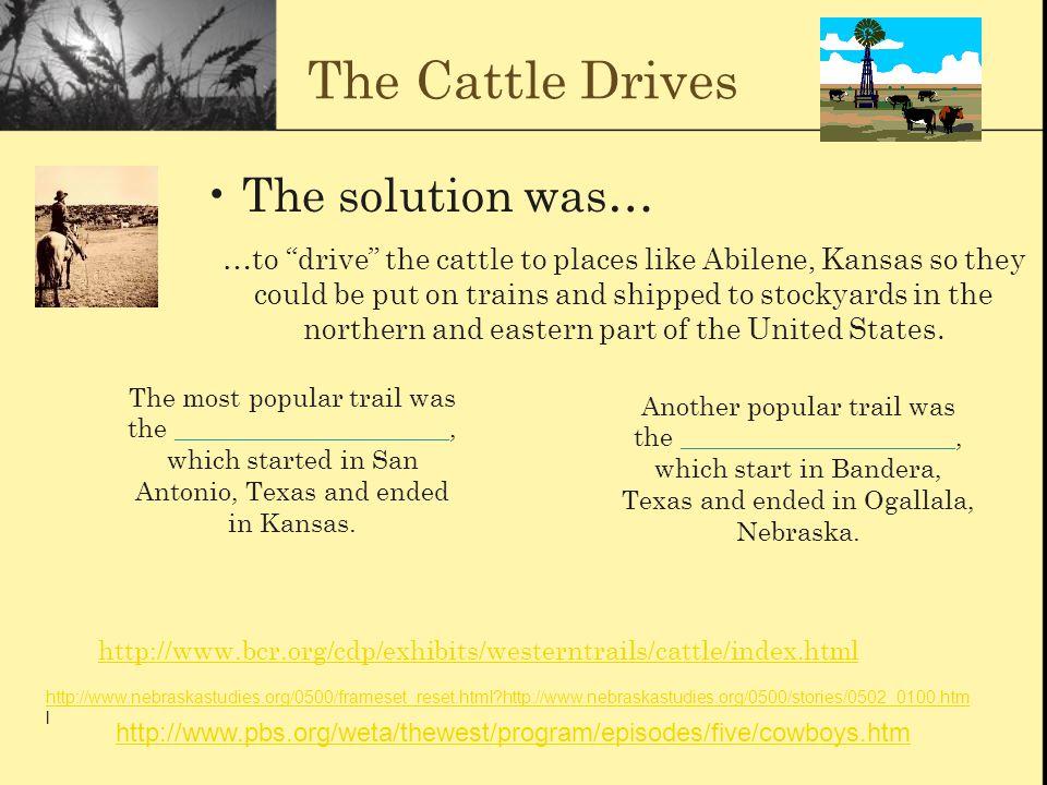 The Chisholm Trail In 1867, Joseph G McCoy established a cattle-shipping terminal in Abilene, Kansas.